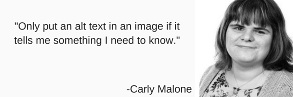 Quote saying only put an alt text in an image if it tells me something I need to know by Carly Malone